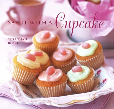 Say it with a Cupcake 9781845979133