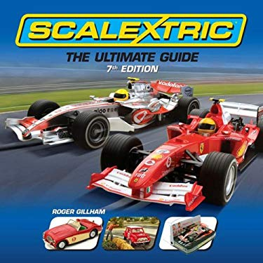 Scalextric: The Ultimate Guide 9781844255368