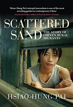 Scattered Sand: The Story of China's Rural Migrants 9781844678860
