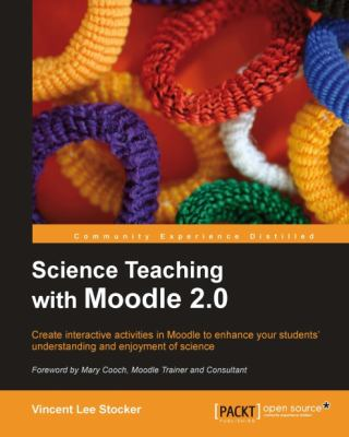 Science Teaching with Moodle 2.0 9781849511483
