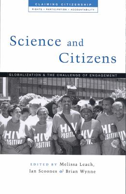 Science and Citizens: Globalization and the Challenge of Engagement 9781842775516