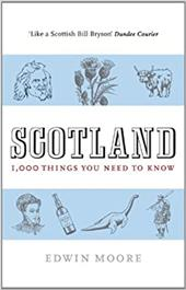 Scotland: 1,000 Things You Need to Know 11867472