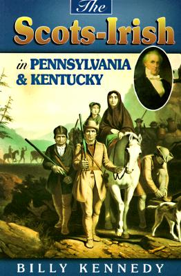 Scots-Irish in Kentucky Pennsylvania 9781840300321