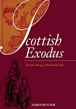 Scottish Exodus: Travels Among a Worldwide Clan 9781840184693