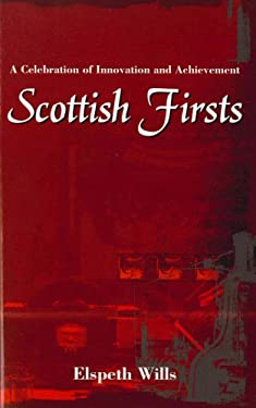 Scottish Firsts: A Celebration of Innovation and Achievement 9781840186116