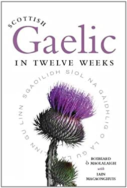 Scottish Gaelic in Twelve Weeks 9781841586434