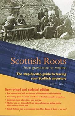 Scottish Roots: The Step-By-Step Guide to Tracing Your Scottish Ancestors 9781842820902