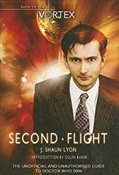 Second Flight: Back to the Vortex II: The Unofficial and Unauthorised Guide to Doctor Who 2006 7505196