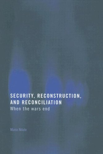 Security, Reconstruction, and Reconciliation: When the Wars End 9781844721177