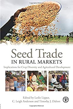 Seed Trade in Rural Markets: Implications for Crop Diversity and Agricultural Development 9781844077854