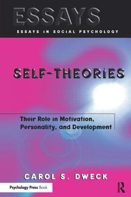 Self-Theories: Their Role in Motivation, Personality, and Development 9781841690247