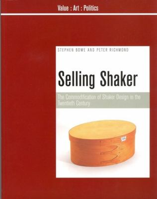 Selling Shaker: The Commodification of Shaker Design in the Twentieth Century 9781846310096