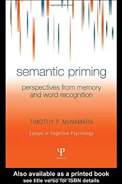 Semantic Priming: Perspectives from Memory and Word Recognition 9781841690797