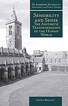 Sensibility and Sense: The Aesthetic Transformation of the Human World 9781845401733