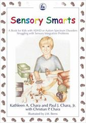 Sensory Smarts: A Book for Kids with ADHD or Autism Spectrum Disorders Struggling with Sensory Integration Problems 7477957