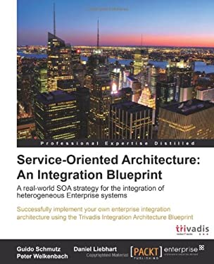 Service Oriented Architecture: An Integration Blueprint 9781849681049