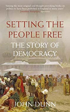 Setting the People Free: The Story of Democracy 9781843542131