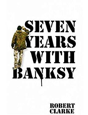 Seven Years with Banksy 9781843178651