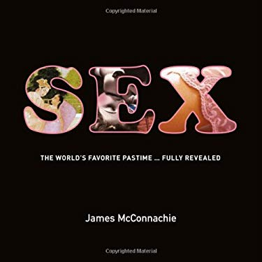 Sex: The World's Favorite Pastime... Fully Revealed 9781848365643