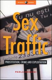 Sex Traffic: Prostitution, Crime and Exploitation