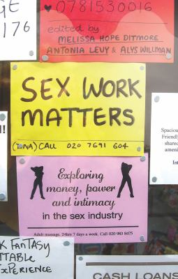 Sex Work Matters: Exploring Money, Power, and Intimacy in the Sex Industry 9781848134348