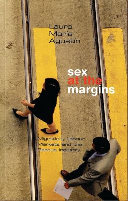Sex at the Margins: Migration, Labour Markets and the Rescue Industry 9781842778609