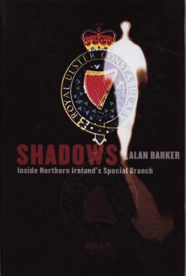 Shadows: Inside Northern Ireland's Special Branch 9781840187533