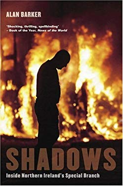 Shadows: Inside Northern Ireland's Special Branch 9781845960681