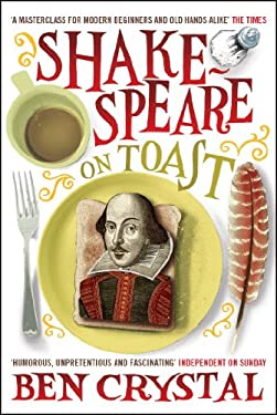 Shakespeare on Toast: Getting a Taste for the Bard 9781848310544