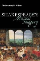 Shakespeare's Musical Imagery 9781847064950