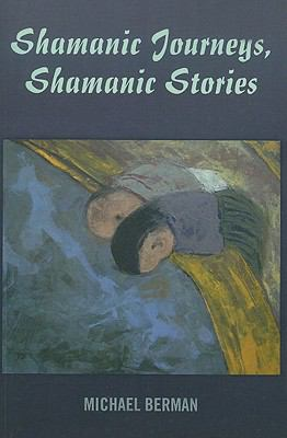 Shamanic Journeys, Shamanic Stories 9781846944024