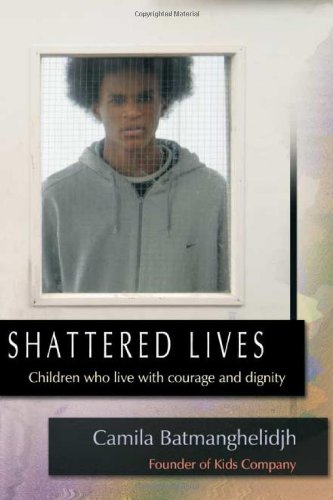 Shattered Lives: Children Who Live with Courage and Dignity 9781843106036