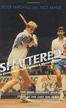 Shattered: A Champion's Fight Against a Mystery Illness 9781840183955
