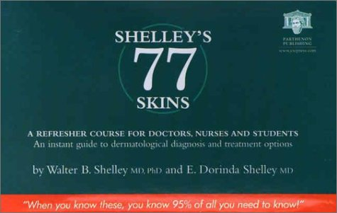 Shelley's 77 Skins: A Refresher Course for Doctors, Nurses and Students 9781842141069