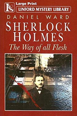 Sherlock Holmes: The Way of All Flesh