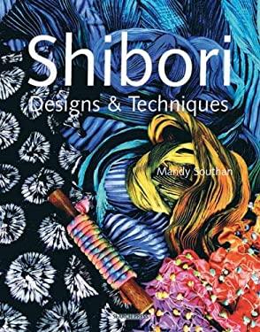 Shibori Designs & Techniques 9781844482696