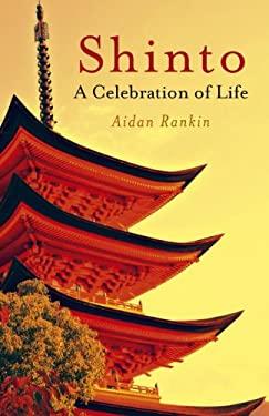 Shinto: A Celebration of Life 9781846944383
