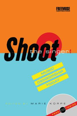 Shoot the Singer!: Music Censorship Today [With CD] 9781842775042