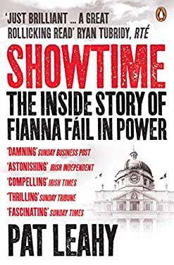 Showtime: The Inside Story of Fianna Fail in Power 9781844882250