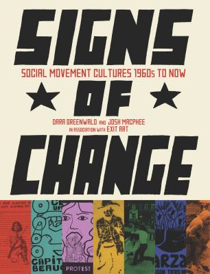Signs of Change: Social Movement Cultures, 1960s to Now 9781849350273