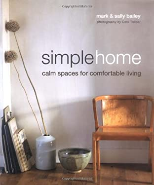 Simple Home: Calm Spaces for Comfortable Living 9781845979157