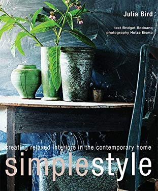 Simple Style: Creating Relaxed Interiors in the Contemporary Home 9781844005246