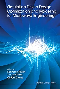Simulation-Driven Design Optimization and Modeling for Microwave Engineering 9781848169166