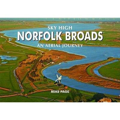 Sky High Norfolk Broads: An Aerial Journey 9781841147017