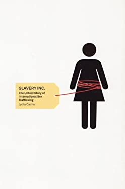 Slavery Inc.: The Untold Story of International Sex Trafficking 9781846274213