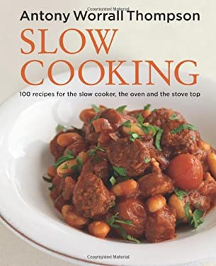 Slow Cooking: 100 Recipes for the Slow Cooker, the Oven and the Stove Top 9781845336417