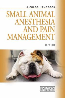 Colour Handbook Ofsmall Animal Anesthesia and Pain Management 9781840761795