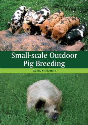 Small-Scale Outdoor Pig Breeding 9781847973078