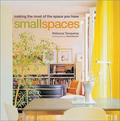 Small Spaces: Making the Most of the Space You Have 9781841724140