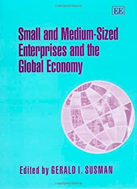 Small and Medium-Sized Enterprises and the Global Economy 9781845425951